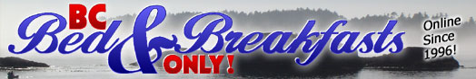British Columbia Bed and Breakfasts Only!